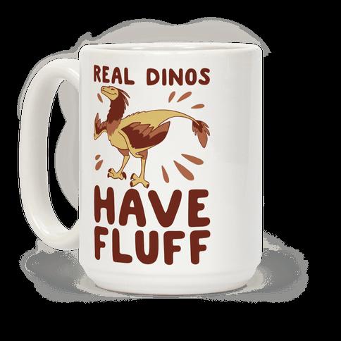 Real Dinos Have Fluff Coffee Mug