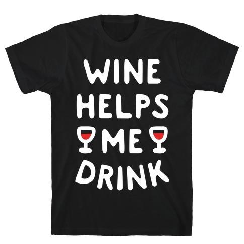 Wine Helps Me Drink Mens T-Shirt