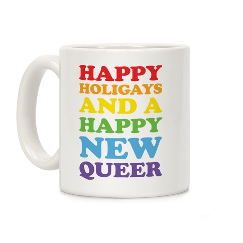 Happy Holigays And A Happy New Queer Coffee Mug