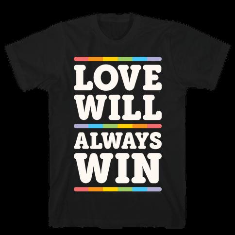 Love Will Always Win Mens T-Shirt