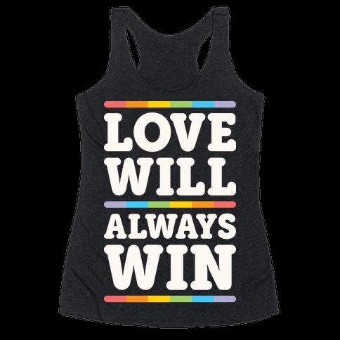 Love Will Always Win Racerback Tank Top