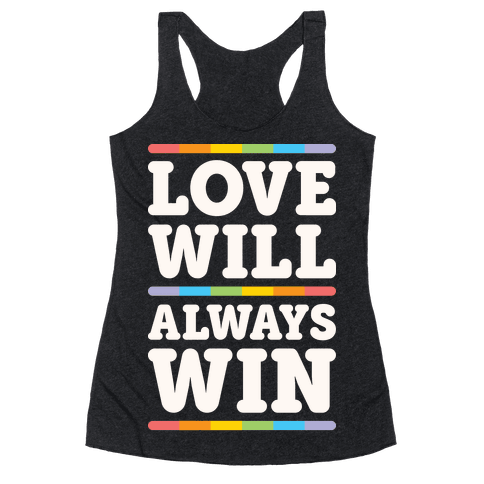 Love Will Always Win Racerback Tank Top