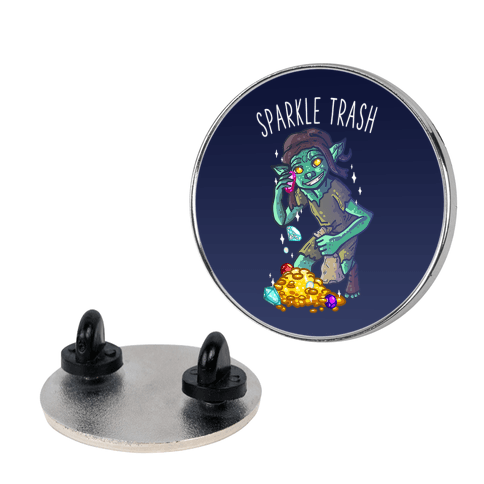 Sparkle Trash Goblin Pin
