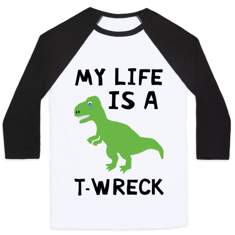 My Life Is A T-Wreck Baseball Tee