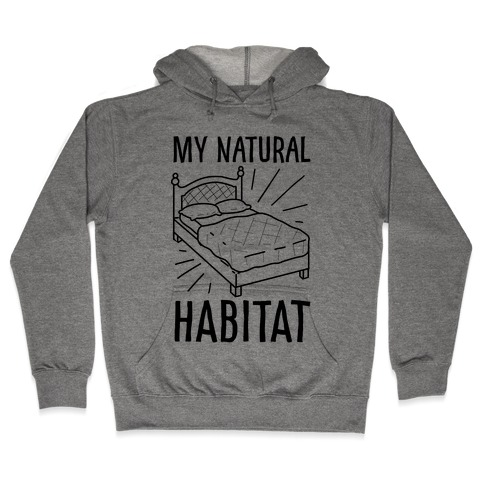 My Natural Habitat Hooded Sweatshirt