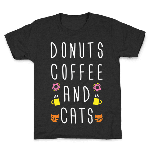 Donuts Coffee And Cats Kids T-Shirt