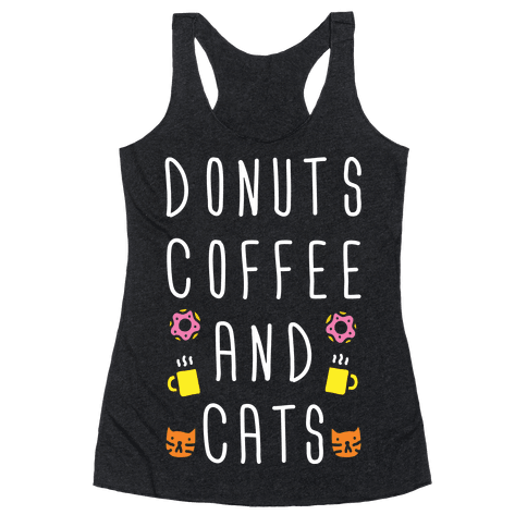 Donuts Coffee And Cats Racerback Tank Top