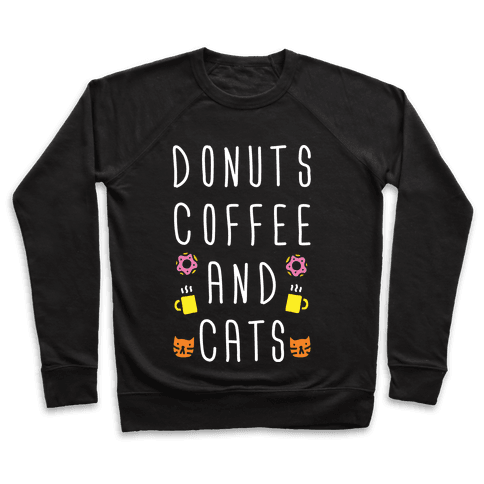 Donuts Coffee And Cats Pullover