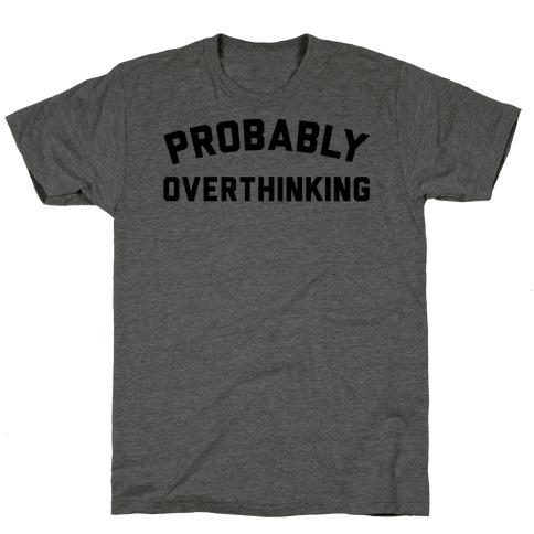 Probably Overthinking T-Shirt