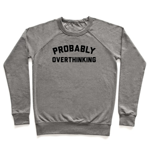 Probably Overthinking Pullover