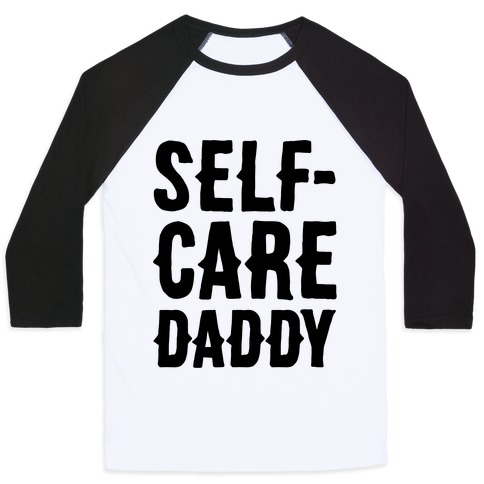 Self-Care Daddy  Baseball Tee