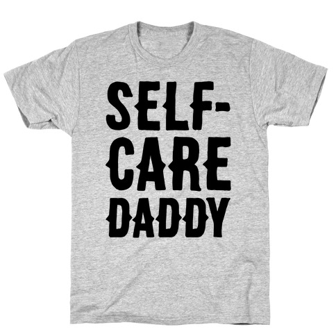 Self-Care Daddy T-Shirt