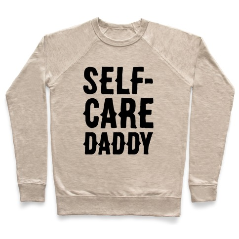 Self-Care Daddy  Pullover