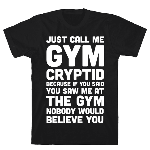 Just Call Me Gym Cryptid Mens T-Shirt