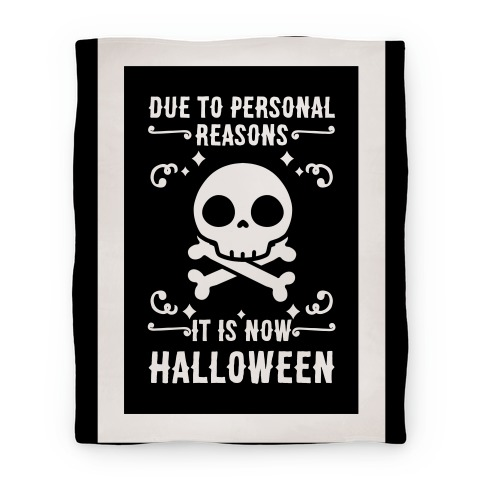 Due To Personal Reasons It Is Now Halloween Skull (White Text) Blanket