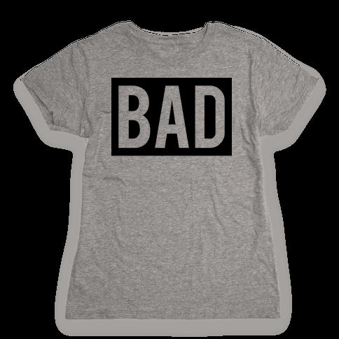 Bad (Bad and Boujee Pair)  Womens T-Shirt