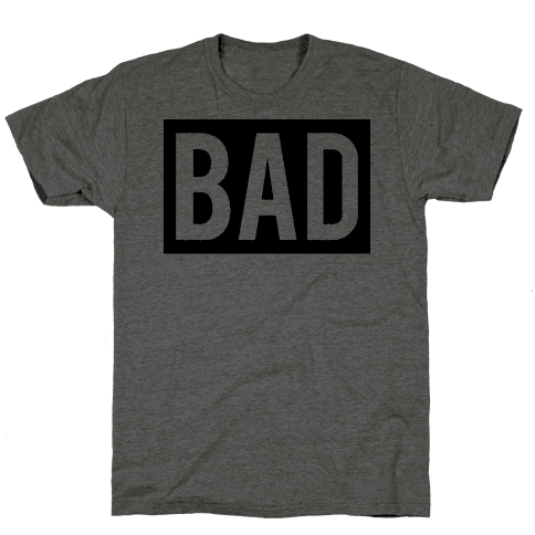 Bad (Bad and Boujee Pair)  Mens T-Shirt