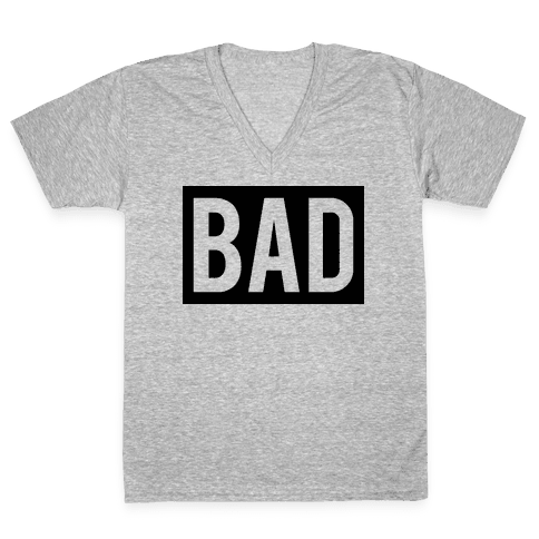 Bad (Bad and Boujee Pair)  V-Neck Tee Shirt