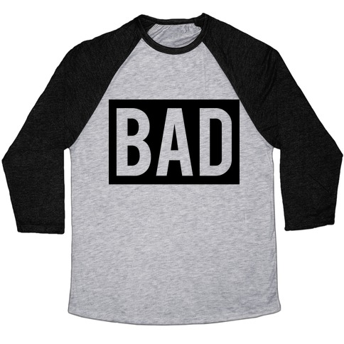 Bad (Bad and Boujee Pair)  Baseball Tee