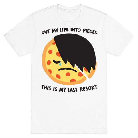 Cut My Life Into Pieces Emo Pizza T-Shirt