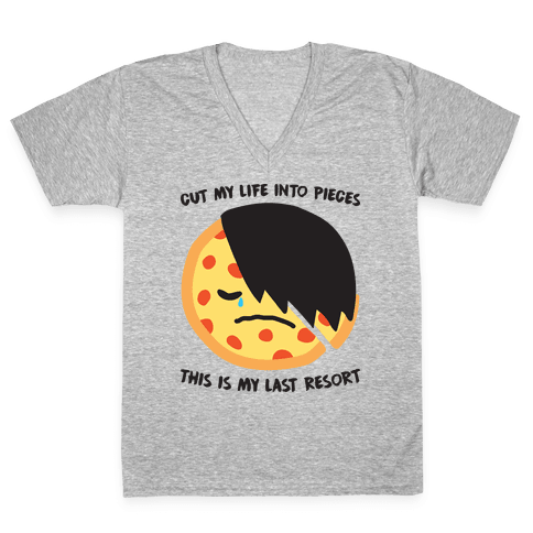 Cut My Life Into Pieces Emo Pizza V-Neck Tee Shirt