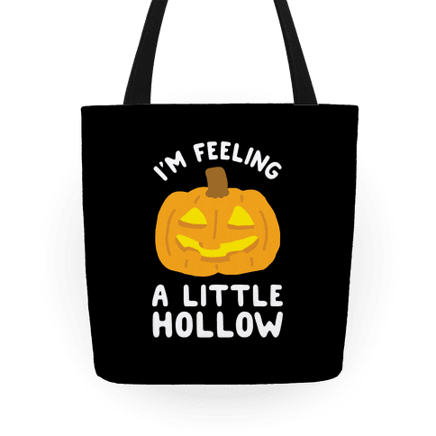 I'm Feeling A Little Hollow Tote