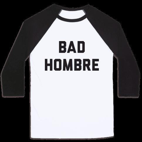 Bad Hombre Baseball Tee