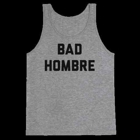 Bad Hombre Tank Top