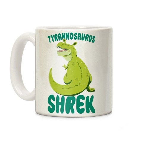 Tyrannosaurus Shrek Coffee Mug