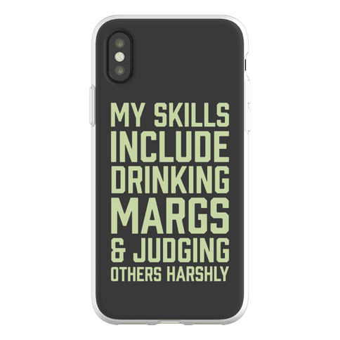 My Skill Include Drinking Margs And Judging Others Harshly Phone Flexi-Case