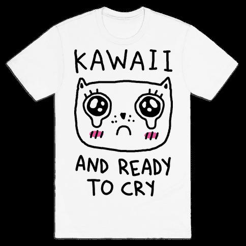 Kawaii And Ready To Cry Mens T-Shirt