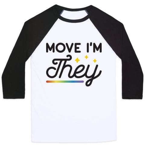 Move I'm They Baseball Tee