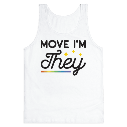 Move I'm They Tank Top