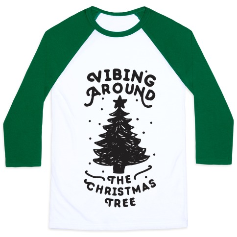 Vibing Around The Christmas Tree Baseball Tee