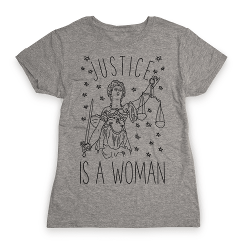 Justice is a Woman Womens T-Shirt