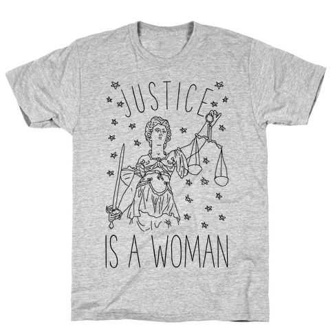 Justice is a Woman T-Shirt