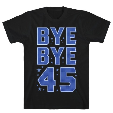 Bye Bye 45 T-Shirt