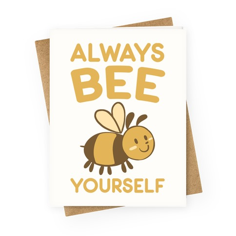 Always Bee Yourself Greeting Card