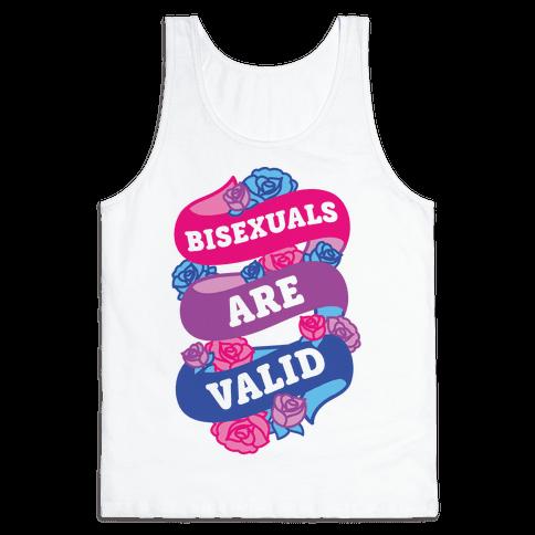 Bisexuals Are Valid Tank Top