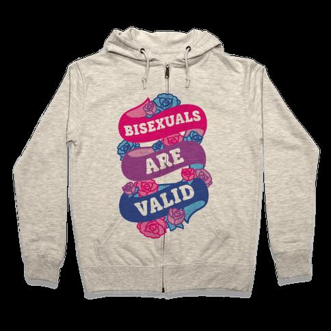 Bisexuals Are Valid Zip Hoodie