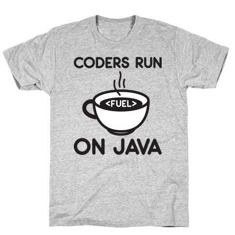 Coders Run On Java T-Shirt