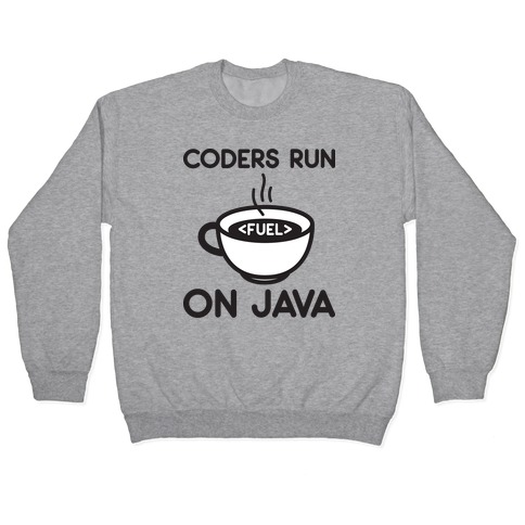 Coders Run On Java Pullover