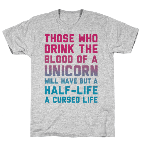 Those Who Drink The Blood Of A Unicorn Mens T-Shirt