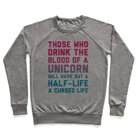 Those Who Drink The Blood Of A Unicorn Pullover