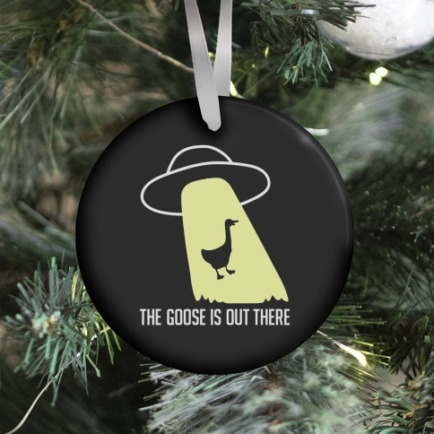 The Goose Is Out There Ornament