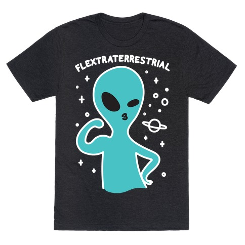 Flextraterrestrial Flexing Alien T-Shirt