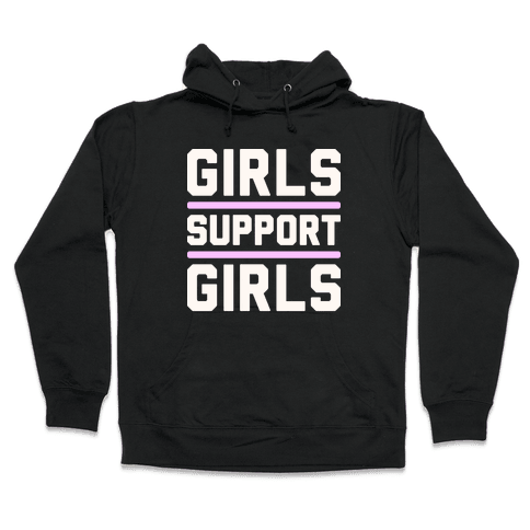 Girls Support Girls Hooded Sweatshirt