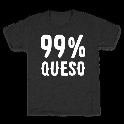 99% Queso Kids T-Shirt