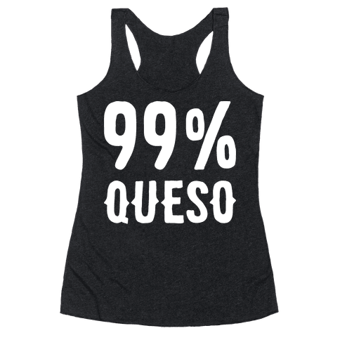 99% Queso Racerback Tank Top
