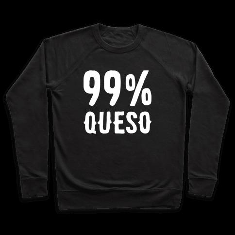 99% Queso Pullover